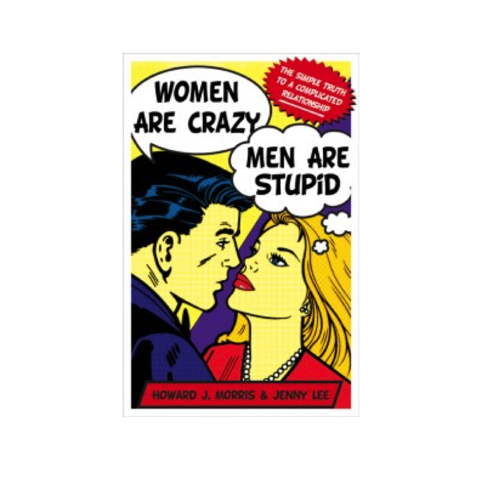 Cupid's Pulse Article: Howard J. Morris Discusses 'Women Are Crazy, Men Are Stupid'
