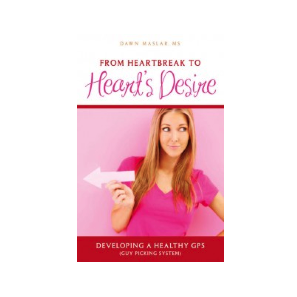 Cupid's Pulse Article: Dawn Maslar Talks About Her New Book, 'From Heartbreak to Heart's Desire: Developing a Healthy GPS (Guy Picking System)'