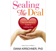 Giveaway: Diana Kirschner, Ph.D. Discusses Building A Successful, Committed Relationship with 'Sealing the Deal'