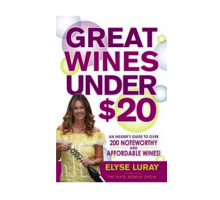 Be the Toast of the Party Without Breaking the Bank with Elyse Luray's 'Great Wines Under $20'
