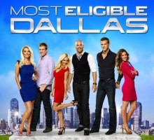 Most Eligible Dallas: Hot, Young, Socialite Reality Show Premieres on Bravo TV