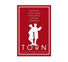'TORN' Author Samantha Walravens Addresses Career and Motherhood: Can Women Do it All?