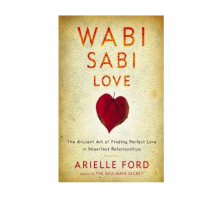 Arielle Ford Shares Relationship Wisdom in Her New Book 'Wabi Sabi Love'