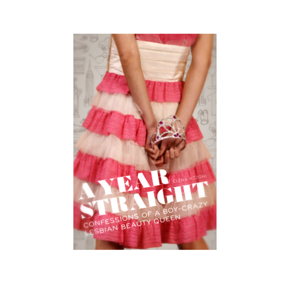 Cupid's Pulse Article: Elena Azzoni Breaks Down Gender Roles in 'A Year Straight: Confessions of a Boy-Crazy Lesbian Beauty Queen'