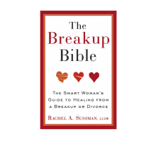 Rachel A. Sussman Helps Us Recover After a Breakup in 'The Breakup Bible'