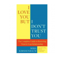 "Mira Kirshenbaum Discusses Salvaging Your Relationship in ""I Love You But I Don't Trust You"""