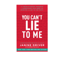Author Janine Driver Shows How Catching Someone in a Lie Can Save Your Relationship in New Book, 'You Can't Lie to Me'