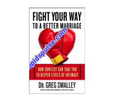 Dr.Greg Smalley Reveals How to Fight Your Way to a Better Marriage