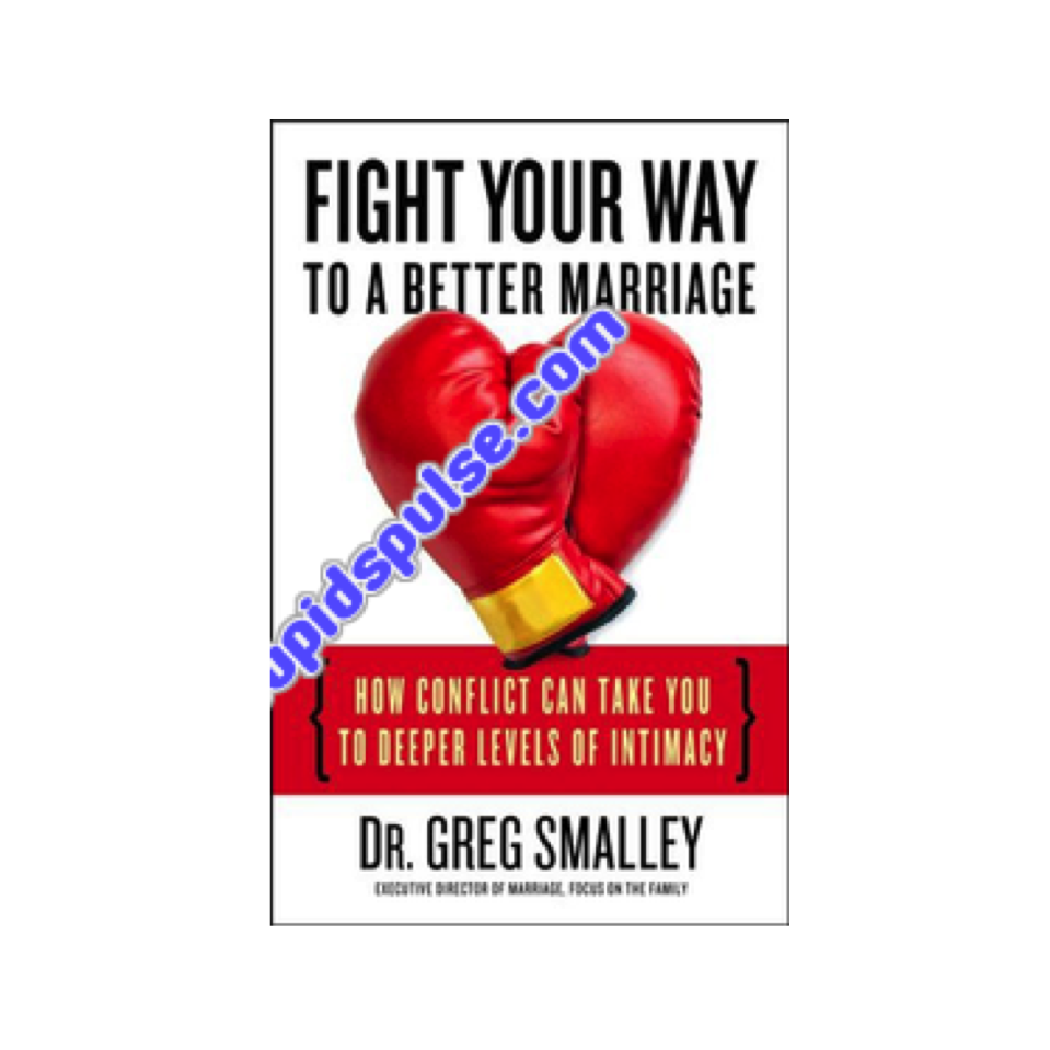 Cupid's Pulse Article: Dr.Greg Smalley Reveals How to Fight Your Way to a Better Marriage