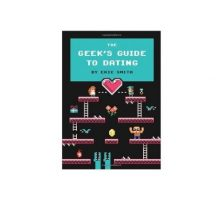 Eric Smith Helps Nerds Sail Through the Waters of Love in 'The Geek's Guide to Dating'