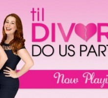 SPECIAL BONUS GIVEAWAY: 'Til DIVORCE Do Us Part: The Musical'