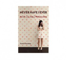 "'Never Have I Ever' Author Katie Heaney Says Love Should Be ""a Supplement to a Full Life"""