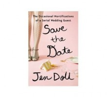 What Singles Can Learn From Weddings in 'Save the Date: The Occasional Mortifications of a Serial Wedding Guest'