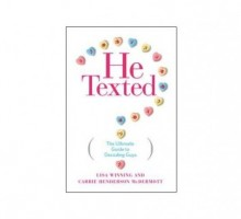 'He Texted' Authors, Lisa Winning and Carrie Henderson McDermott, Discuss Dating in the Digital Age