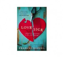 'Love Sick: A Memoir of Searching for Mr. Good Enough' Recalls the Humorous and Insightful Journey of Looking For Love