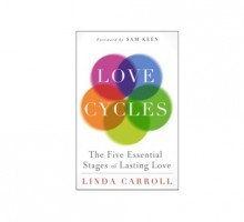 Learn the Stages of Lasting Love in Linda Carroll's New Book 'Love Cycles'
