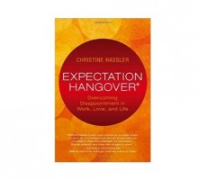 Author Christine Hassler Teaches Us How to Deal with an 'Expectation Hangover'