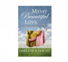 "'Messy Beautiful Love' Author Darlene Schacht: ""True Love Doesn't Happen By Accident"""