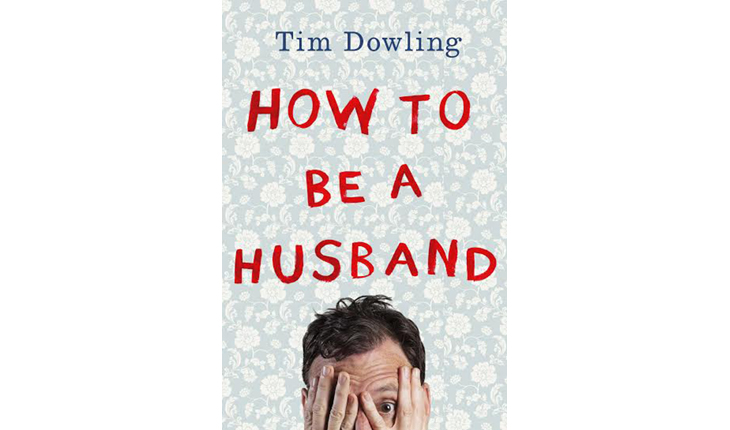 Author Tim Dowling provides relationship and love advice through his own experiences in his new book about love, titled 'How to Be a Husband.'