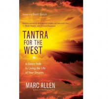 Marc Allen Gives Simple Love Advice in 'Tantra for the West: A Direct Path to Living the Life of Your Dreams'