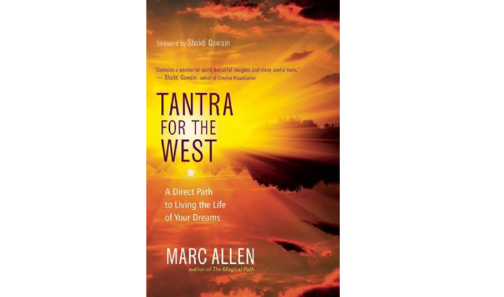 Cupid's Pulse Article: Marc Allen Gives Simple Love Advice in 'Tantra for the West: A Direct Path to Living the Life of Your Dreams'
