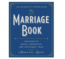 "'The Marriage Book' Author Lisa Grunwald Discusses Relationships and Love: ""We Are At Our Best When We're Bringing Out the Best in Each Other"""