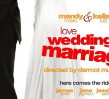Love Wedding Marriage featuring Mandy Moore, Kellan Lutz and Jessica Szohr