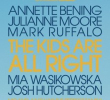 'The Kids Are All Right,' Starring Annette Bening, Julianne Moore & Mark Ruffalo