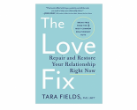 Relationship Author Dr. Tara Fields' Love Advice: