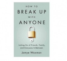 Relationship Author Jamye Waxman Shares Love Advice in New Book 'How To Break Up With Anyone'