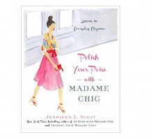 Author Jennifer Scott Shares Timeless Lessons of Poise and Dating Advice in New Madame Chic Book