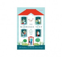 Dating Advice: Authors of 'The Marriage Test' Reveal How To Confirm Compatibility Before Vows