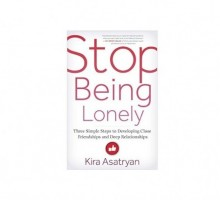 Relationship Advice: Author Kira Asatryan Talks Loneliness and Relationship Problems