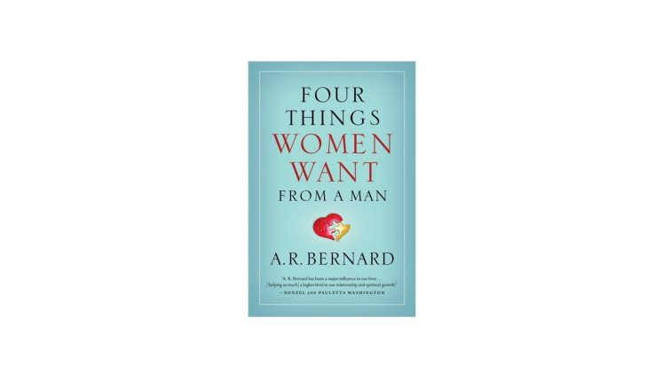 Cupid's Pulse Article: Relationship Advice: Author A.R. Bernard Reveals 4 Things Women Want From Men